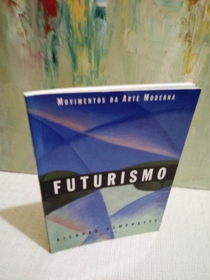 Futurismo Richard Humphreys Cosac Naify Movimento Arte Moder