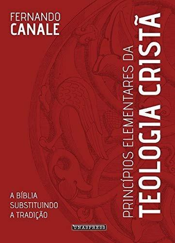 Livro Princípios Elementares Da Teologia Cristã - Canale