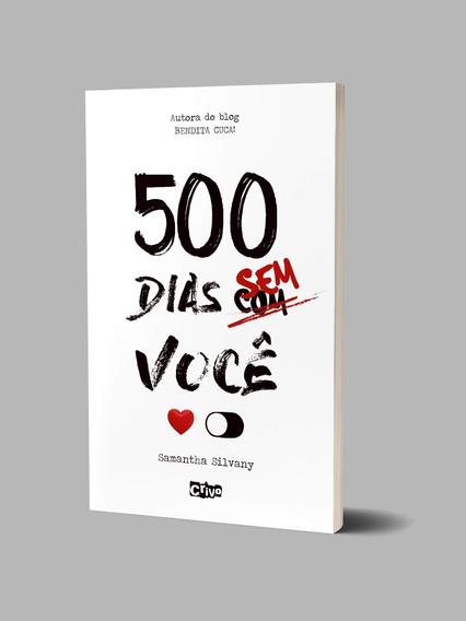 Livro 500 Dias Sem/com Você - Novo