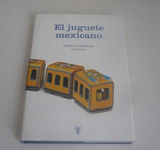 El Juguete Mexicano - Libro Por Enrique Florecano - Antiguo