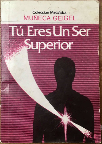 Tú Eres Un Ser Superior. Muñeca Geigel.