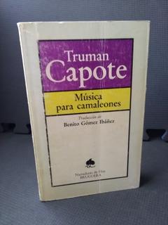 Música Para Camaleones Truman Capote Ed Bruguera 1a Edición