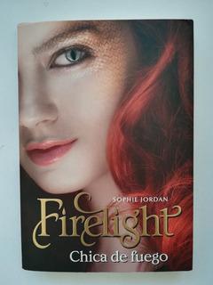 Firelight: Chica De Fuego - Sophie Jordan