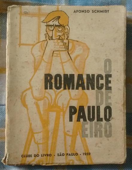 Livro - O Romance De Paulo Eiró - Afonso Schmidt