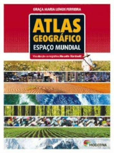 Atlas Geográfico - Espaço Mundial - Ensino Médio - Integrado