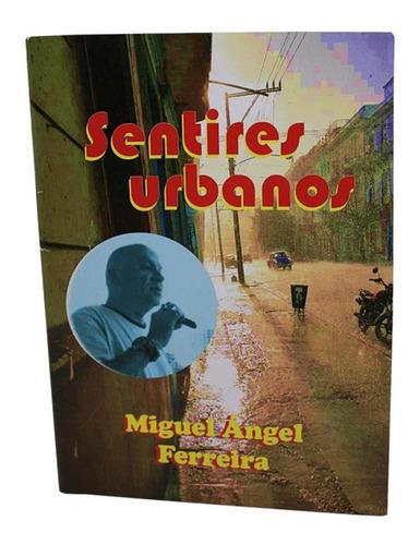 Sentires Urbanos - Miguel Ángel Ferreira