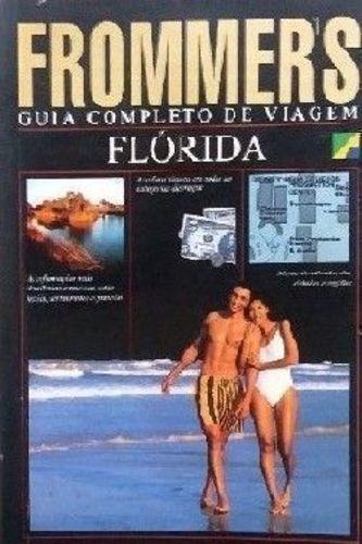 Frommers - Guia Completo De Viagem - Flórida