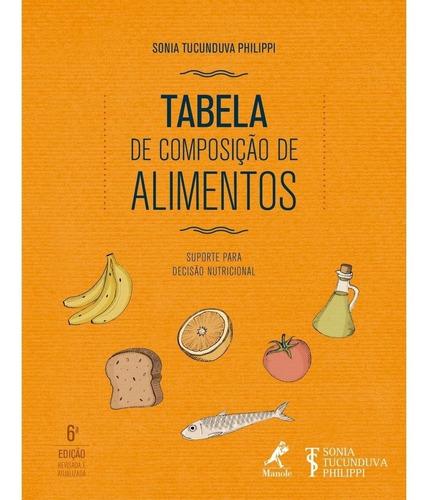 Tabela De Composição De Alimentos: Suporte Para Decisão Nutr