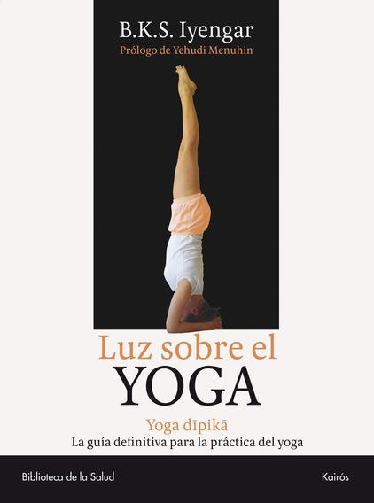 Luz Sobre El Yoga - Yoga Dipika - Iyengar B.k.s.