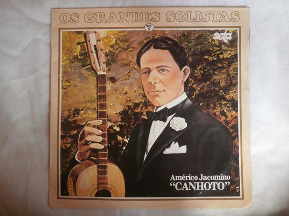 Lp Os Grandes Solistas Vol.2 - Américo Jacomino - Canhoto