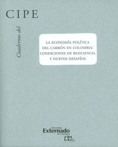 Cuadernos Del Cipe No.37. La Economía Política Del Carbón En