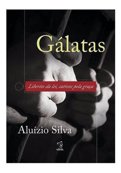 Livro Gálatas- Libertos Da Lei, Cativos Pela Graça