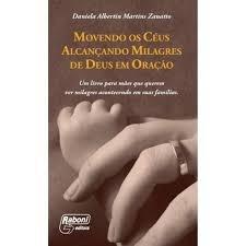 Movendo Os Céus Alcançando Milagres De D Daniela Albertin M