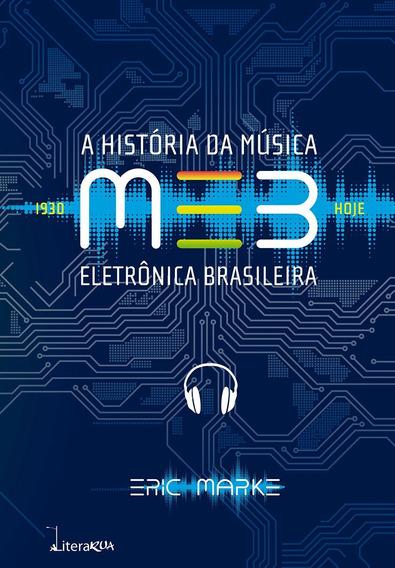 Livro Meb - A História Da Música Eletrônica Brasileira-novo