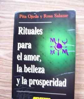 Rituales Para El Amor,la Belleza Yla Prosperidad-pita Ojeda
