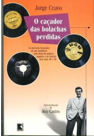 Livro O Caçador Das Bolachas Perdidas - Jorge Cravo - Novo