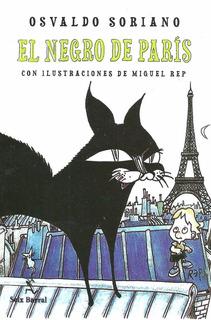 Libro Nuevo El Negro En Paris. Osvaldo Soriano
