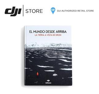Dji Book - El Mundo Desde Arriba La Tierra Vista Desde Drone