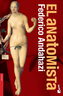 El Anatomista De Federico Andahazi - Booket