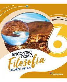 Encontro Com A Filosofia - 6 Ano - Ef Ii - 02 Ed