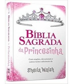 Bíblia Sagrada Da Princesinha Nova Edição Sheila Walsh