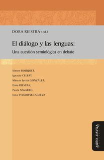 El Diálogo Y Las Lenguas: Una Cuestión Semiológica En Debate