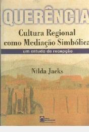 Querência: Cultura Regional Como Mediaçã Nilda Jacks