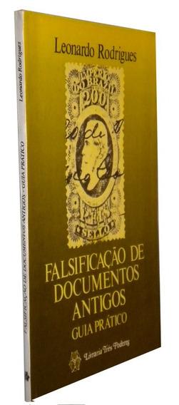 Falsificação De Documentos Antigos Leonardo Rodrigue Livro /