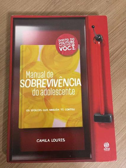 Livro Manual De Sobrevivência Do Adolescente - Camila Loures