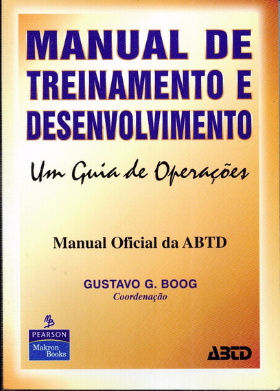 Livro Manual De Treinamento E Desenvolvimento - 284 Paginas