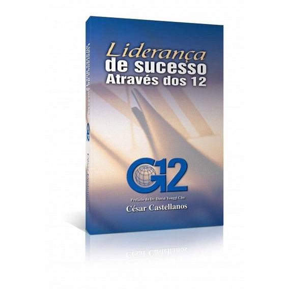 Livro César Castellanos - Liderança De Sucesso Através G12