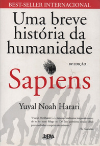 Livro Uma Breve História Da Humanidade Sapiens 38° Edição