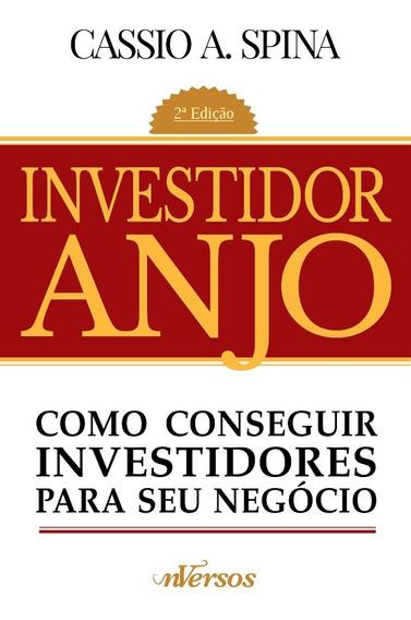 Livro Investidor Anjo - Como Conseguir Investidores Para O