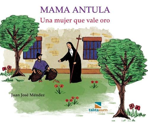 Mama Antula. Una Mujer Que Vale Oro