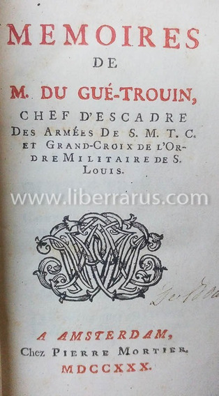 Livro Antigo Raro - Memoires De M. Du Gué-trouin - 1730