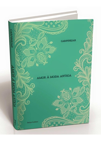 Amor A Moda Antiga Livro Poesia Fabricio Carpinejar