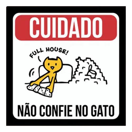Placa Decorativa Criativa Pet Cuidado Não Confie No Gato