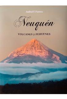 Neuquen, Volcanes Y Pehuenes - Bilingue - Anibal Parera
