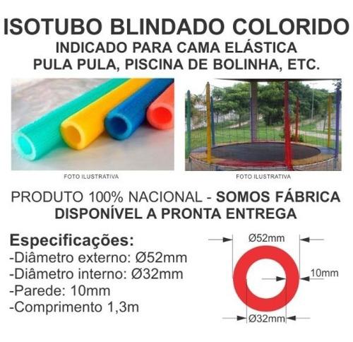 Isotubo Blindado Fantasia  P/ Cama Elastica Kit C/10+brinde
