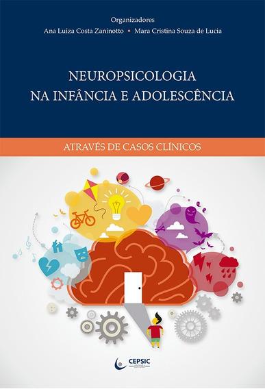 Neuropsicologia Na Infância E Adolescência - Vol. I