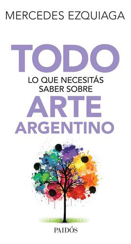 Imagen 1 de 3 de Todo Lo Que Necesitás Saber Sobre Arte Argentino