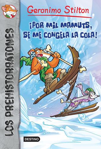Imagen 1 de 3 de ¡por Mil Mamuts, Se Me Congela La Cola! De Geronimo Stilton