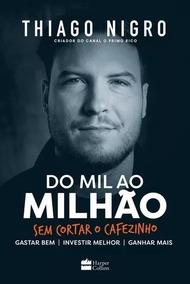 Livro Do Mil Ao Milhão Sem Cortar O Cafezinho Lacrado