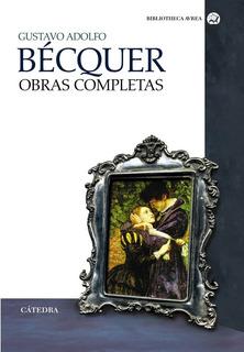 Obras Completas, Gustavo Adolfo Becquer, Cátedra
