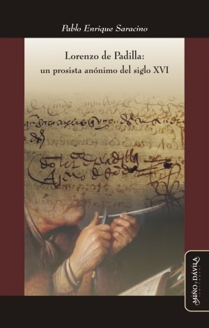 Lorenzo De Padilla: Un Prosista Anónimo Del Siglo Xvi