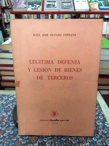 Legítima Defensa Y Lesión De Bienes De Terceros Por Silvano