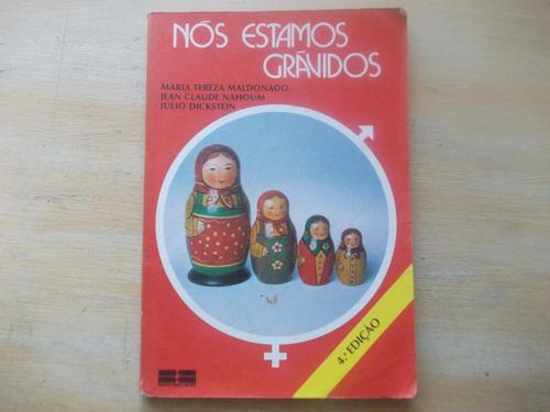 Livro Nós Estamos Grávidos - Maria T. Maldonado - 1983