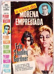 O Caso Da Morena Emprestada - Erle Stanley Gardner