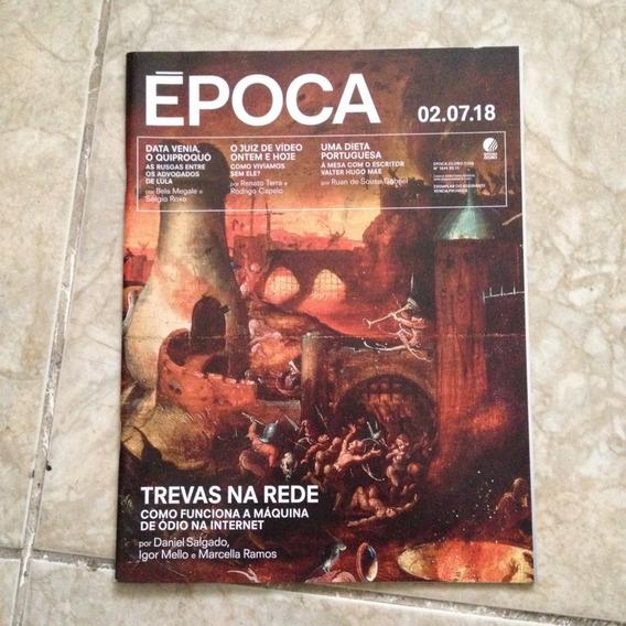 Revista Época 1044 02/07/2018 Trevas Na Rede Ódio Internet