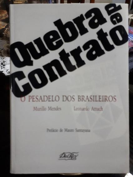 Quebra De Contrato O Pesadelo Dos Brasileiros Mendes Attuch